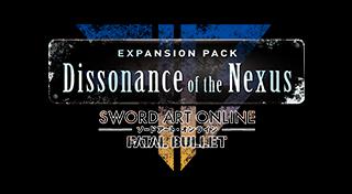 Sword Art Online: Fatal Bullet Dissonance of the Nexus