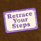Retrace Your Steps