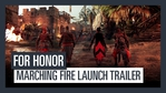For Honor - Marching Fire launch trailer