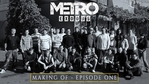 Metro Exodus - The Making of - Episode 1