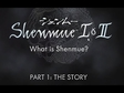 Shenmue 101: Part 1 - The Story