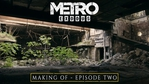 Metro Exodus - The Making of - Episode 2