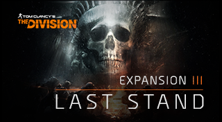 Tom Clancy's The Division™ Expansion III: Last Stand