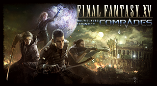 FINAL FANTASY XV MULTIPLAYER EXPANSION: COMRADES