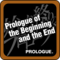 Prologue of the Beginning and the End