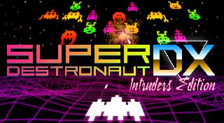 Super Destronaut DX: Intruders Edition