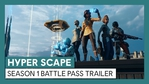 Hyper Scape - Season 1 Battle Pass trailer