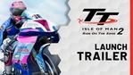 TT Isle of Man - Ride on the Edge 2 launch trailer