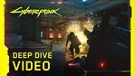 Cyberpunk 2077 - Deep Dive Video
