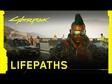 Cyberpunk 2077 - Lifepaths trailer