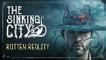 The Sinking City - Rotten Reality Gameplay Trailer
