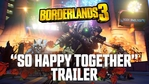 Borderlands 3 - So Happy Together